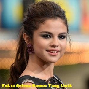Fakta Selena Gomez Yang Unik
